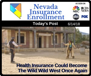 Post - Health Insurance Could Become The Wild Wild West Once Again