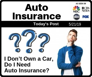Post - I Don't Own a Car, Do I Need Auto Insurance?
