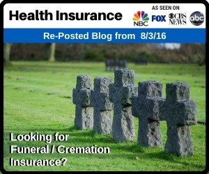 RePost - Looking for Funeral / Cremation Insurance? 8 Reasons to Call